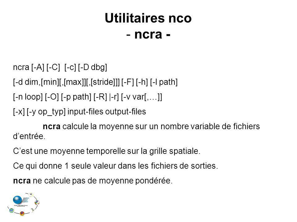 Utilitaires nco ncra - ncra [-A] [-C] [-c] [-D dbg]